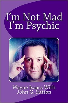 JOHN G SUTTON wrote this book with the psychic Wayne Isaacs.